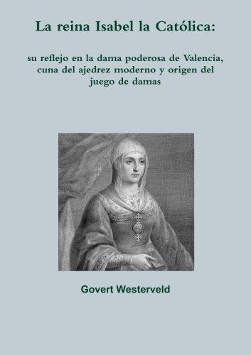 """#BibliotecaReal: """"La reina Isabel la Católica: su reflejo en la dama poderosa de Valencia, cuna del ajedrez moderno y origen del juego de damas""""."""