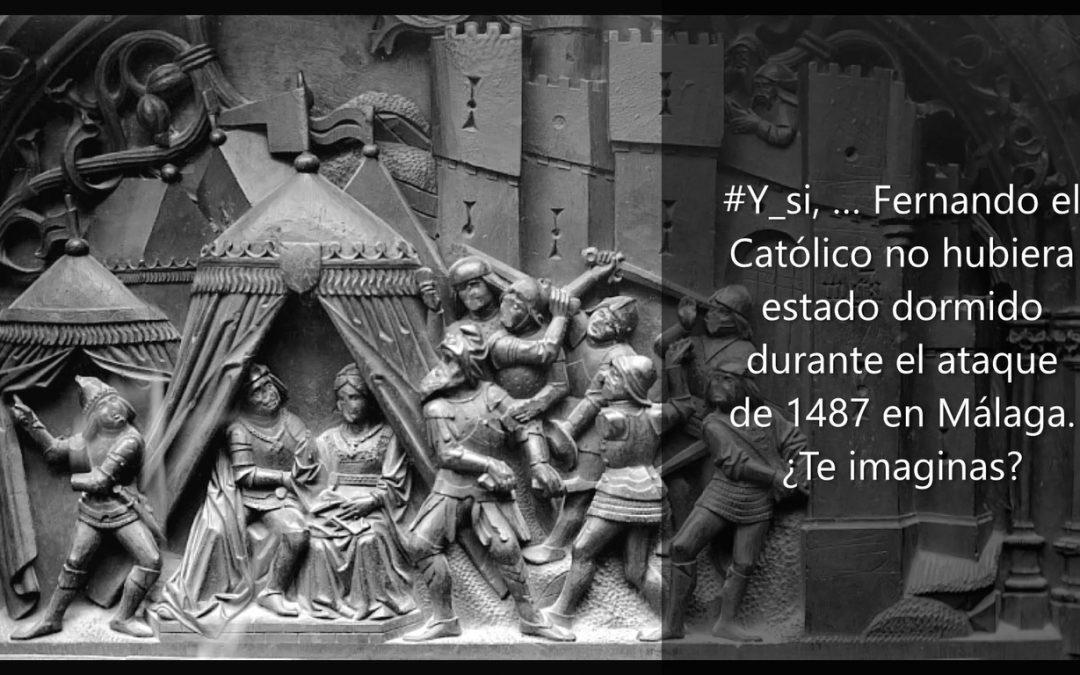 #Y_si, … Fernando el Católico no hubiera estado dormido durante el ataque de 1487 en Málaga. ¿Te imaginas?