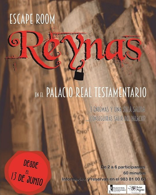 """Ya esta aquí """"REYNAS"""" el ESCAPE ROOM del Palacio Real Testamentario. A partir del domingo 13 de junio."""